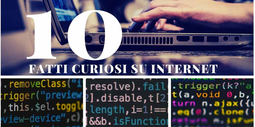 Le 10 curiosita su Internet che non conosci